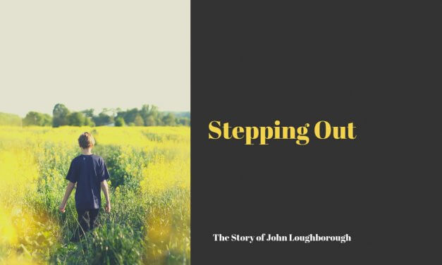 Stepping Out: The Story Of J.N. Loughborough