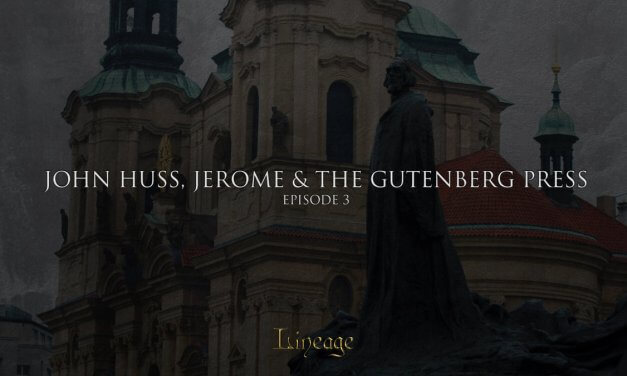 John Huss, Jerome And The Gutenberg Press | Lineage Broadcast Episode 3